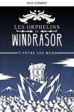 Couverture : Entre les Murs (Les Orphelins de Windrasor épisode 1)