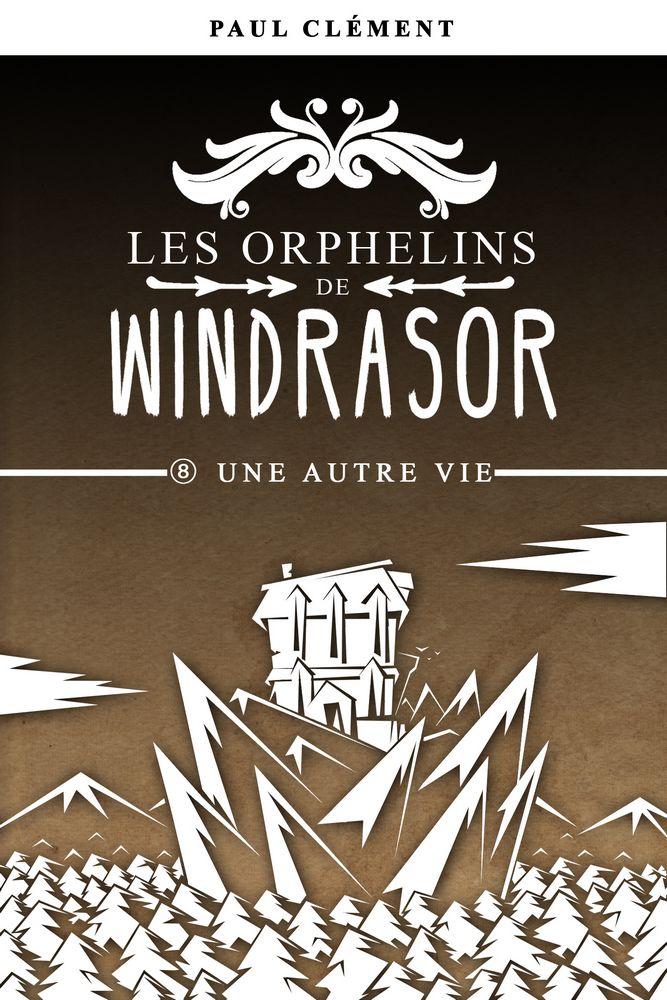 Couverture : Une Autre Vie (Les Orphelins de Windrasor épisode 8)