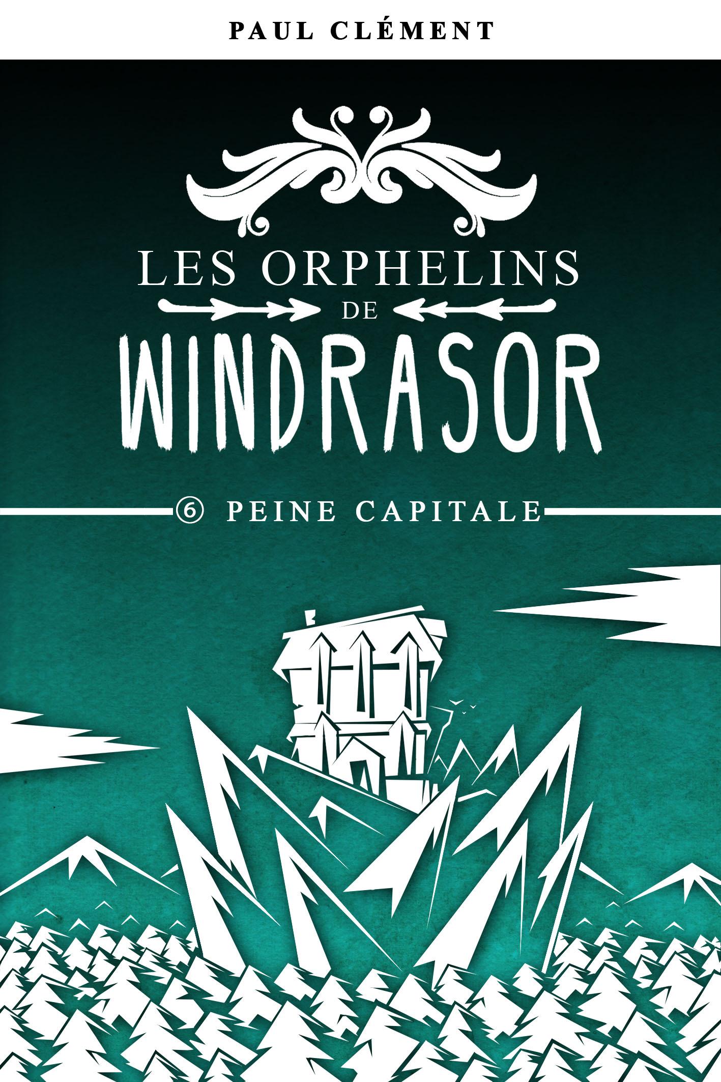 Couverture : Peine Capitale (Les Orphelins de Windrasor épisode 6)