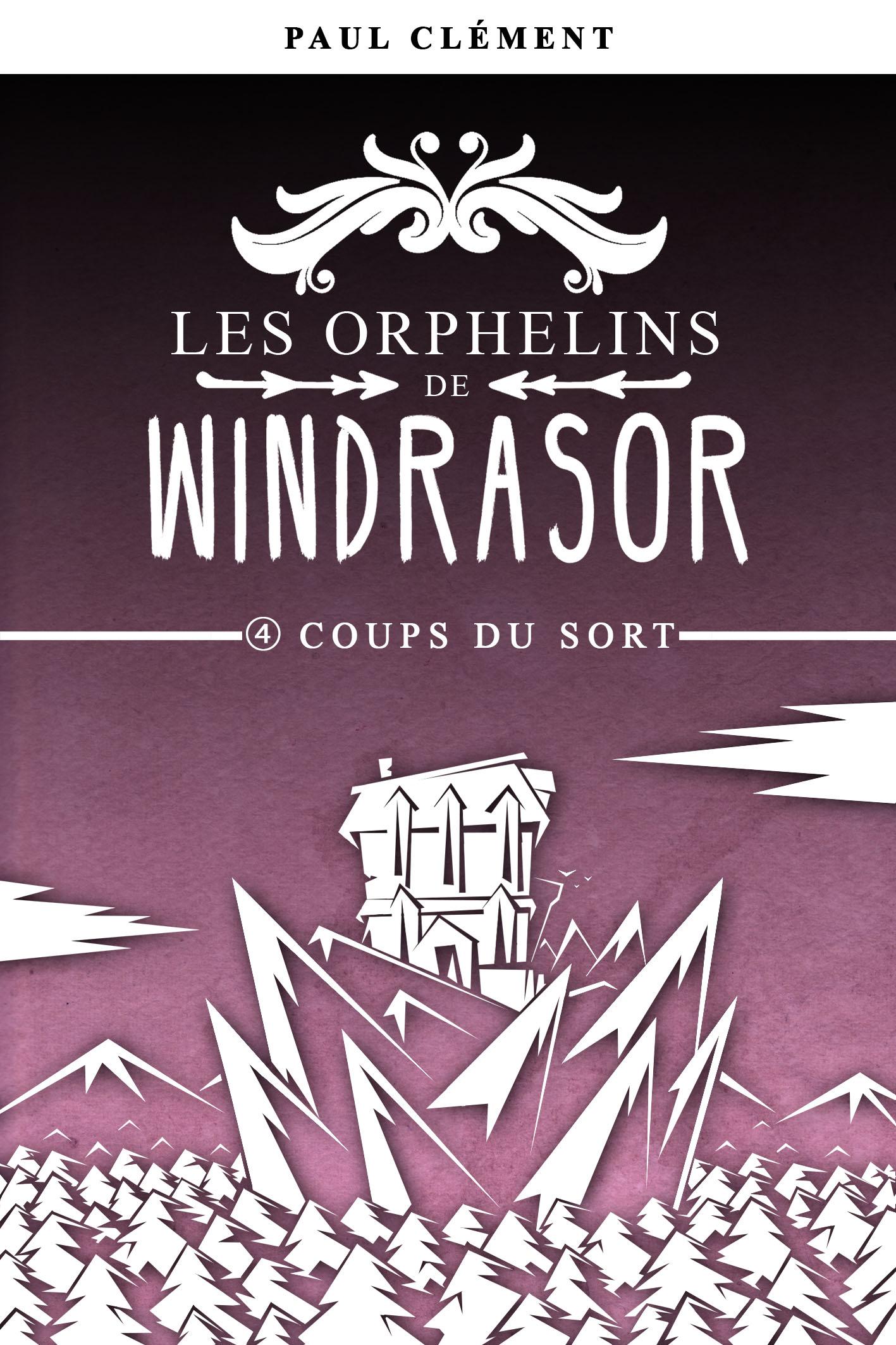 Couverture : Coups du Sort (Les Orphelins de Windrasor épisode 4)