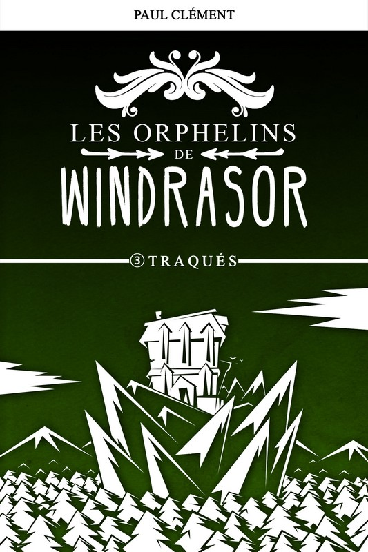 Couverture : Traqués (Les Orphelins de Windrasor épisode 3)