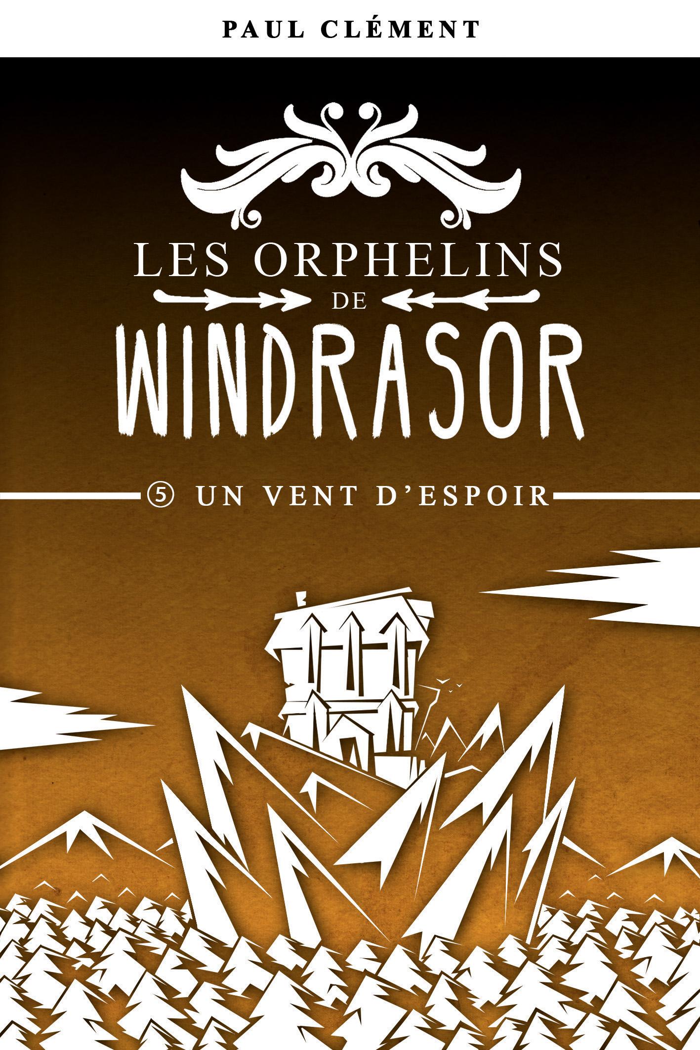 Couverture : Un Vent d'Espoir (Les Orphelins de Windrasor épisode 5)