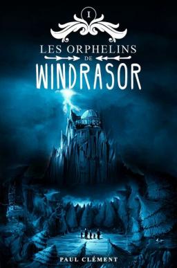 Les Orphelins de Windrasor Tome 1